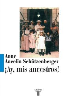 ¡Ay Mis Ancestros!